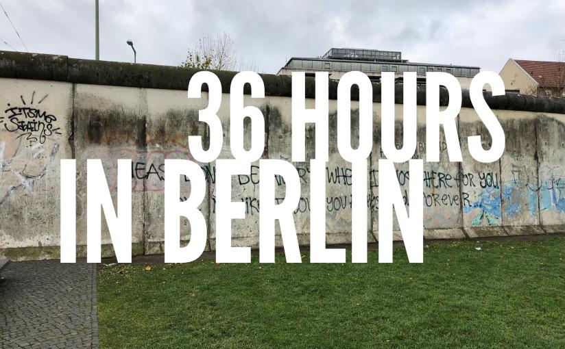 36 Hours inBerlin